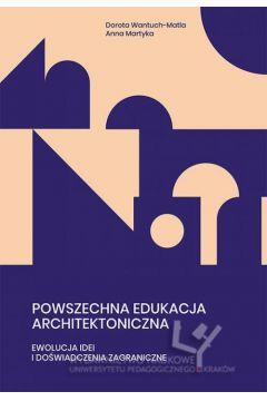 Powszechna edukacja architektoniczna. Ewolucja idei i doświadczenia zagraniczne
