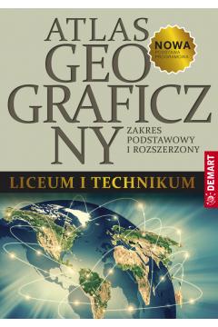 Atlas geograficzny dla liceum i technikum. Zakres podstawowy i rozszerzony