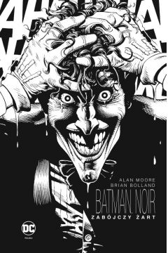 Batman Noir. Zabójczy żart