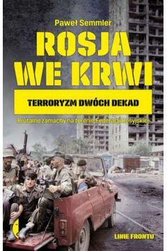 Rosja we krwi. Terroryzm dwóch dekad