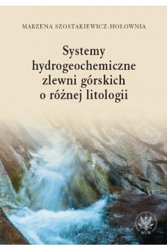 Systemy hydrogeochemiczne zlewni górskich o różnej litologii