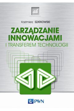 Zarządzanie innowacjami i transferem technologii
