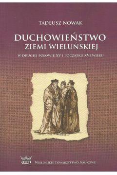 Duchowieństwo ziemi wieluńskiej w drugiej połowie XV i na początku XVI wieku