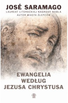 Ewangelia według Jezusa Chrystusa - Jose Saramago