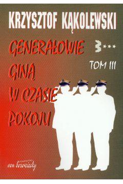 Generałowie giną w czasie pokoju Tom 3