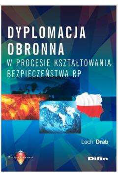 Dyplomacja obronna w procesie kształtowania bezp.