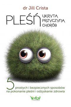Pleśń - ukryta przyczyna chorób. 5 prostych i bezpiecznych sposobów na pokonanie pleśni i odzyskanie zdrowia