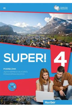 Super! 4 Podręcznik wieloletni B1 + CD HUEBER