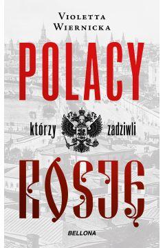 Polacy, którzy zadziwili Rosję