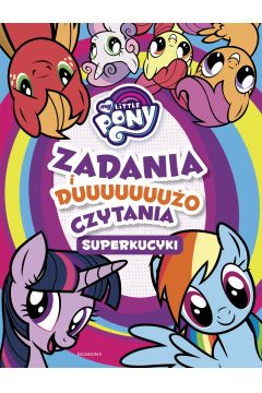 My Little Pony.Superkucyki.Zadania i dużo czytania
