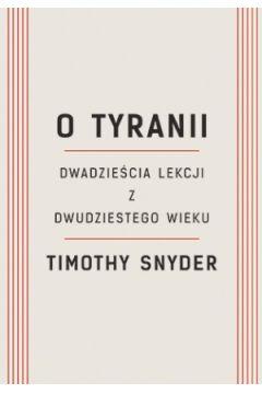 O tyranii. Dwadzieścia lekcji z dwudziestego wieku
