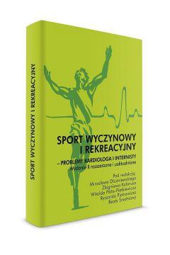 Sport wyczynowy i rekreacyjny - problemy kardiologa i internisty