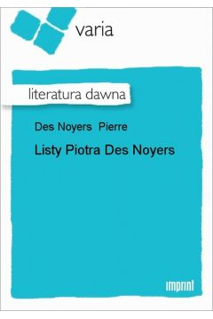 Listy Piotra Des Noyers