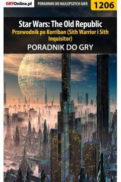 Star Wars: The Old Republic - przewodnik po Korriban (Sith Warrior i Sith Inquisitor) - poradnik do gry