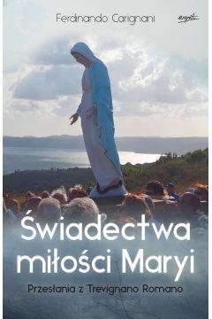 Świadectwa miłości Maryi. Przesłania z Trevignano