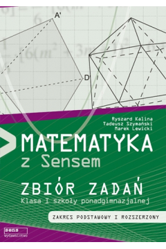 Matematyka LO 1 zbiór zadań ZPiR SENS