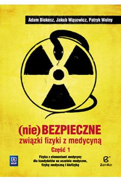 (Nie)bezpieczne związki fizyki z medycyną 1 WSiP