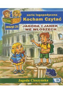 Kocham czytać zeszyt 21. Jagoda i Janek we Włosz..