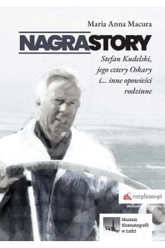 Nagrastory Stefan Kudelski jego cztery Oskary i inne opowieści rodzinne