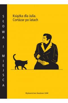 Książka dla Julia Cortázar po latach