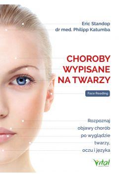 Choroby wypisane na twarzy. Rozpoznaj objawy chorób po wyglądzie twarzy, oczu i języka