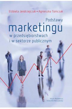 Podstawy marketingu w przedsiębiorstwach i w sektorze publicznym