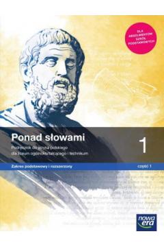 Zestaw Ponad słowami 1: Podręcznik do języka polskiego, część 1 i 2. Liceum i technikum. Zakres podstawowy i rozszerzony