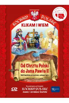 Kocham Polskę. Od Chrztu Polski do Jana Pawła II