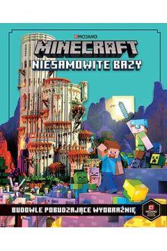 Minecraft. Niesamowite bazy. Budowle pobudzające wyobraźnię
