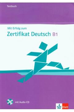 Mit Erfolg zum Zertifikat Deutsch B1 Testbuch + CD