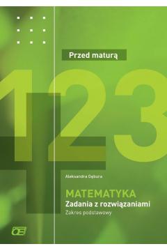 Matematyka LO Przed maturą zad. z rozw. ZP OE
