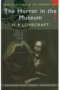 The Horror in the Museum Collected Short Stories Volume 2
