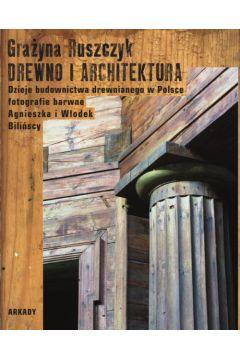 Drewno i architektura. Dzieje budownictwa...