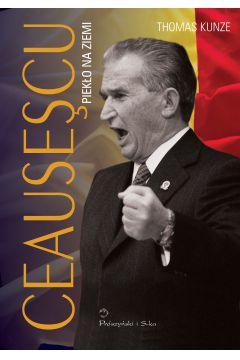 Ceausescu piekło na ziemi