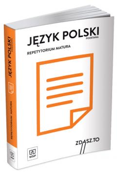 Język polski. Repetytorium. Matura. Zakres podstawowy