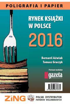 Rynek książki w Polsce 2016. Poligrafia i Papier