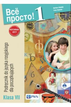 Wsio prosto! 1. Podręcznik do języka rosyjskiego dla początkujących. Klasa 7