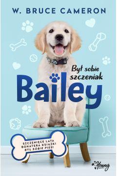 Był sobie szczeniak. Bailey