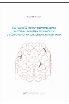Skuteczność metody neurofeedback w leczeniu zaburzeń poznawczych u osób chorych na schizofrenię paranoidalną