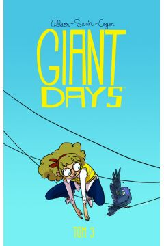Giant Days. Tom 3