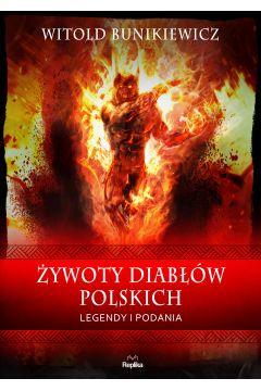 Żywoty diabłów polskich. Legendy i podania