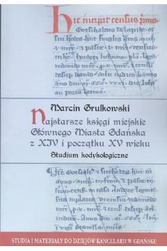 Najstarsze księgi miejskie Głównego Miasta Gdańska z XIV i początku XV wieku