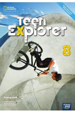 Teen Explorer 8. Podręcznik. Język angielski. Szkoła podstawowa