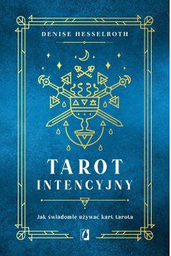 Tarot intencyjny. Jak świadomie używać kart tarota