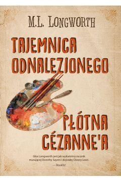 Tajemnica odnalezionego płótna Cezanne`a. Verlaque i Bonnet na tropie. Tom 5