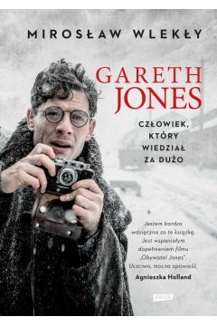 Gareth Jones. Człowiek, który wiedział za dużo