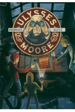 Ulysses Moore. Tom 6. Pierwszy klucz