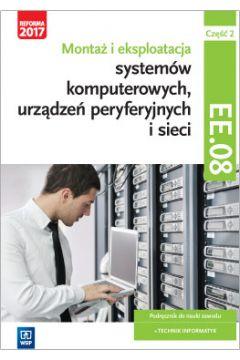 Montaż i eksploatacja systemów komputerowych, urządzeń peryferyjnych i sieci. Część 2