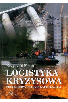Logistyka kryzysowa. Procedury, potrzeby, potencjał