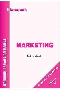 Marketing. Ćwiczenia dla technikum, szkół policealnych